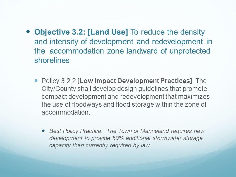 Objective 3.2: [Land Use] To reduce the density and intensity of development and redevelopment in the accommodation zone landward of unprotected shorelines